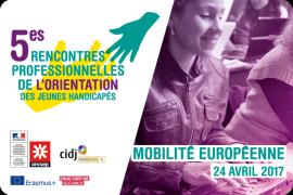 5èmes Rencontres professionnelles de l'orientation des jeunes handicapés le lundi 24 avril 2017 au CIDJ