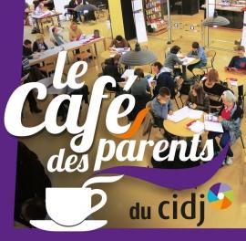 Les prochains rendez-vous du Café des parents du CIDJ