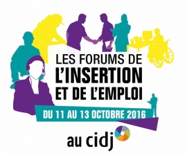 Les Forums de l'insertion et de l'emploi du 11 au 13 octobre 2016, au CIDJ