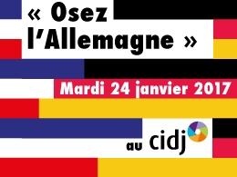 Partir pour étudier ou travailler : Osez l'Allemagne au CIDJ le 24 janvier 2017