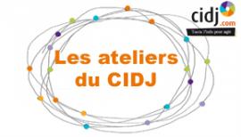 Les ateliers du CIDJ