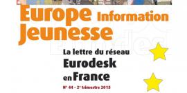 Parution du numéro 44 d'Europe Information Jeunesse, la lettre du réseau Eurodesk en France