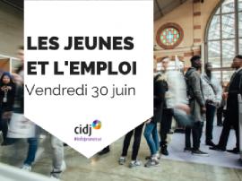L'insertion professionnelle des jeunes : conférence pro au CIDJ le 30 juin 2017