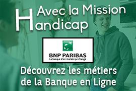 Découvrez les métiers de la banque - Mission Handicap BNP Paribas