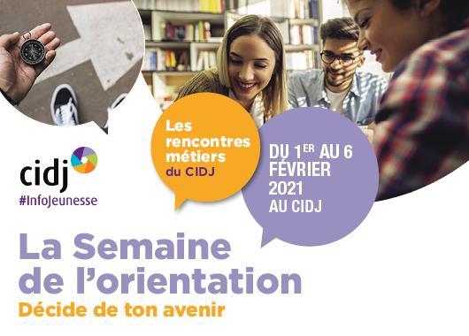 Semaine de l'orientation du 1er au 6 février 2021, au CIDJ